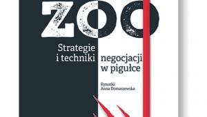 """Grzegorz Załuski, """"Negocjacyjne zoo. Strategie i techniki negocjacji w pigułce"""", MT Biznes, Warszawa 2017"""