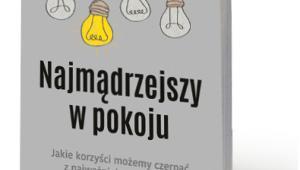 """Thomas Gilovich, Lee Ross, """"Najmądrzejszy w pokoju"""" (tłum. Agnieszka Nowak-Młynikowska), Smak Słowa, Sopot 2017"""