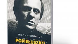 """Milena Kindziuk, """"Jerzy Popiełuszko. Biografia"""", Znak, Kraków 2018"""